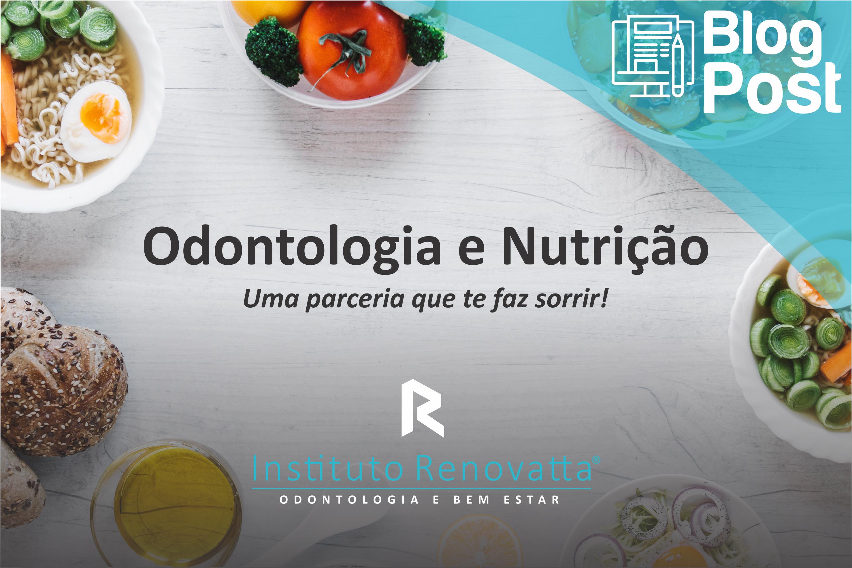 Odontologia e Nutrição: Uma Parceria que te faz sorrir!