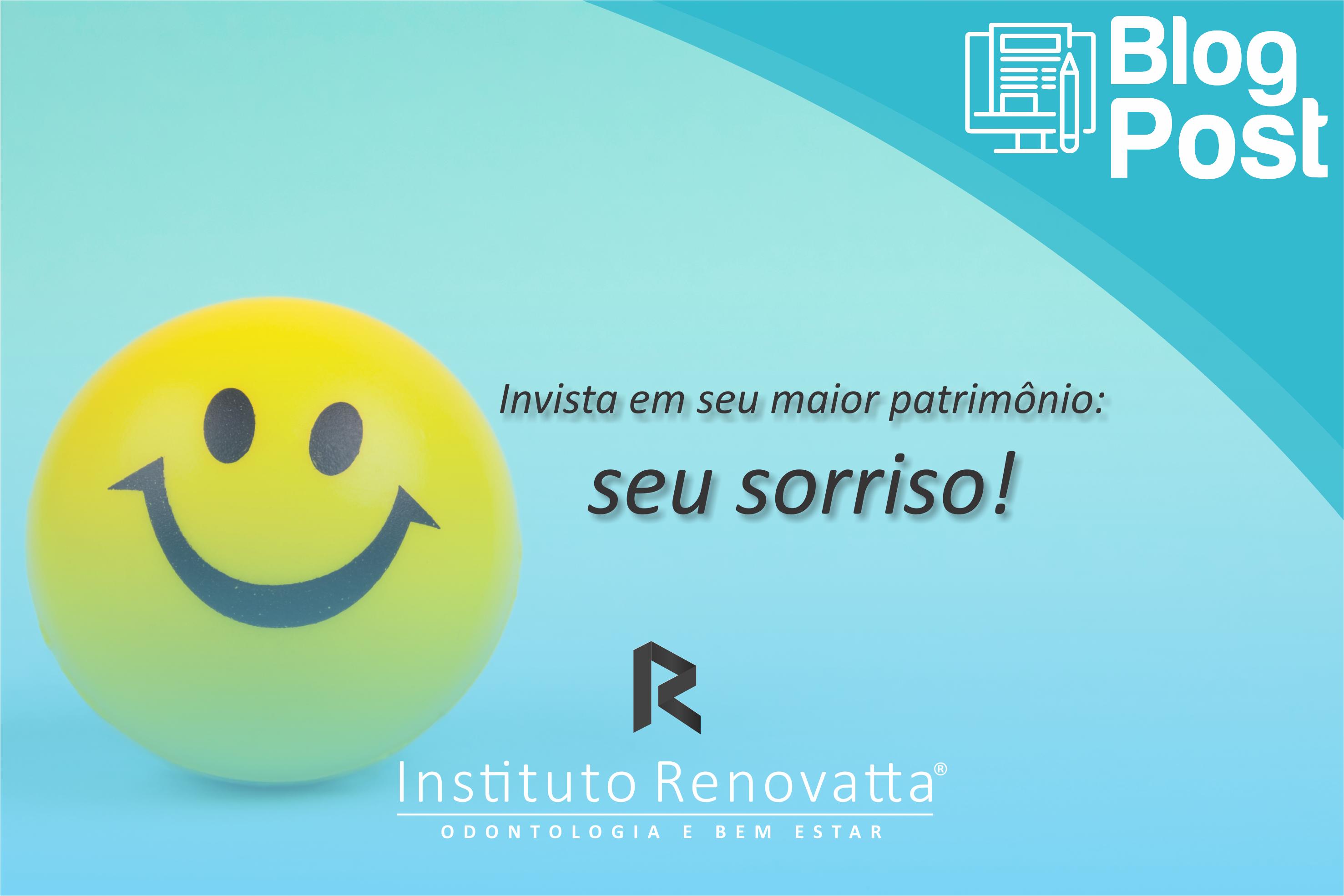 Invista em seu maior patrimônio: seu sorriso!